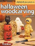 Halloween Wood Carving 10 Frightfully Fun Projects for the Beginner
