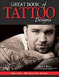 Great Book of Tattoo Designs More Than 500 Body Art Designs
