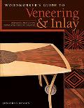 Woodworker's Guide to Veenering and Inlay