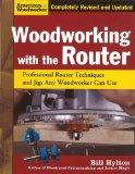Woodworking with the Router: Professional Router Techniques and Jigs Any Woodworker Can Use ...