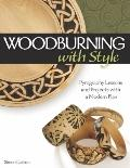 Woodburning with Style : Pyrography Lessons, Patterns, and Projects with a Modern Flair
