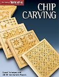 Chip Carving: Expert Techniques and 50 All-Time Favorite Projects (The Best of Woodcarving I...