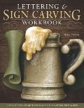 Lettering and Sign Carving Wookbook : 10 Skill-Building Projects for Carving and Painting Cu...