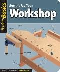 Setting up Your Workshop : Straight Talk for Today's Woodworker