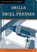 Drills and Drill Presses: The Tool Information You Need at Your Fingertips (Missing Shop Man...