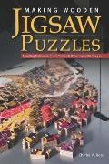 Making Wooden Jigsaw Puzzles : Creating Heirlooms from Photos and Other Favorite Images