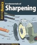 Fundamentals of Sharpening : Straight Talk for Today's Woodworker