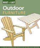 Outdoor Furniture: 14 Timeless Woodworking Projects for the Yard, Deck, and Patio (Built to ...