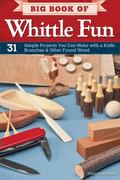 Whittle Fun : 31 Simple Projects and Games You Can Make with a Knife and Twigs