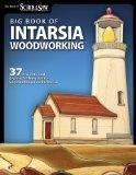 Big Book of Intarsia Woodworking: 37 Projects and Expert Techniques for Segmentation and Int...