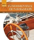 Fundamentals of Navigation : A Boater's Guide to Knowing Where You Are Going and How to Get ...