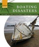 Boating Disasters: How to Avoid, and Survive, the Most Common to Extreme Mishaps on the Wate...