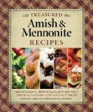 Treasured Amish and Mennonite Recipes: 600 Delicious, Down-to-Earth Recipes from Authentic C...