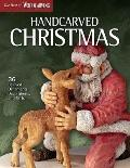 Handcarved Christmas : 36 Beloved Ornaments, Decorations, and Gifts
