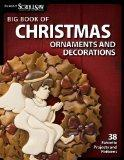 Big Book of Christmas Ornaments and Decorations: 38 Favorite Projects and Patterns (Best of ...
