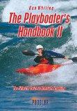 The Playboater's Handbook II: The Ultimate Guide to Freestyle Kayaking