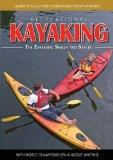 Recreational Kayaking: Learn to Safely and Comforably Enjoy Kayaking with World Champions Ke...