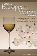 Making European Wines at Home : Taste the Vinyards of the World with 133 Delicious Wines Tha...