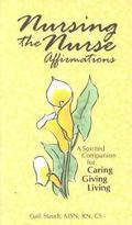 Nursing the Nurse Affirmations
