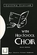 Getting Started With High School Choir With the High School Choir
