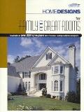 Homedesigns for Family and Great Rooms A Collection of over 200 Home Plans from America's Le...