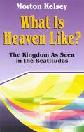 What Is Heaven Like The Kingdom As Seen in the Beatitudes