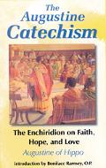 Augustine Catechism The Enchiridion on Faith, Hope, and Love