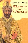 Marriage And Virginity The Excellence Of Marriage, Holy Virginity, The Excellence Of Widowho...