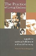 Practice of Loving Kindness A Guide to Spiritual Fulfillment and Social Harmony