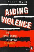 Aiding Violence The Development Enterprise in Rwanda