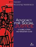 Advocacy for Social Justice A Global Action and Reflection Guide