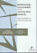 Reinventing Government for the Twenty-First Century State Capacity in a Globalizing Society