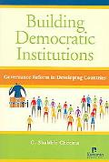 Building Democratic Institutions Governance Reform in Developing Countries
