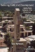 Twinning Faith and Development Catholic Parish Partnering in the Us and Haiti