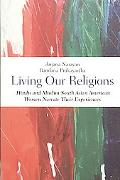 Living Our Religions: Hindu and Muslim South Asian-American Women Narrate Their Experiences