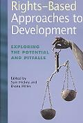 Rights-Based Approaches to Development: Exploring the Potential and Pitfalls