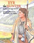 Eyr the Hunter A Story of Ice-Age America