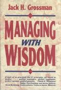 Managing With Wisdom