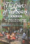 Court of Two Sisters Cookbook With a History of the French Quarter and the Restaurant by Mel...