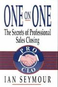 One on One The Secrets of Professional Sales Closing