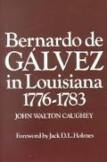Bernardo De Galvez in Louisiana, 1776-1783
