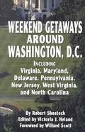 Weekend Getaways Around Washington, D.C. Including Virginia, Maryland, Delaware, Pennsylvani...