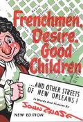 Frenchmen, Desire, Good Children And Other Streets of New Orleans