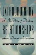 Extraordinary Relationships A New Way of Thinking About Human Interactions