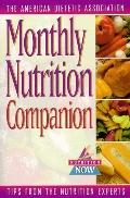 Monthly Nutrition Companion: Up-to-Date Tips from the World's Foremost Nutrition Experts