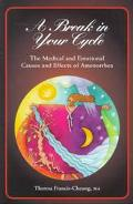 Break in Your Cycle The Medical and Emotional Causes and Effects of Amenorrhea