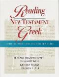Reading New Testament Greek Complete Word Lists and Reader's Guide