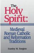 Holy Spirit Medieval Roman Catholic and Reformation Traditions (Sixth-Sixteenth Centuries)