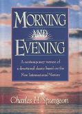 Morning and Evening Daily Readings  A Contemporary Version of a Devotional Classic Based on ...