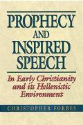 Prophecy and Inspired Speech in Early Christianity and Its Hellenistic Environment